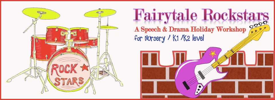 Fairytale Rockstars – A Speech and Drama Holiday Workshop